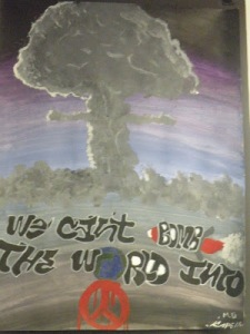 "Student art piece: ""We Can't Bomb the World Into Peace"""